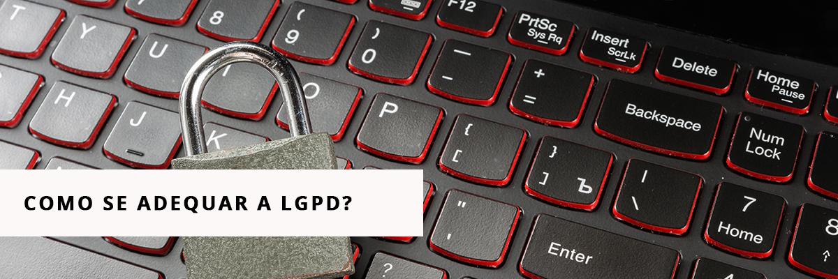 Como se Adequar a LGPD
